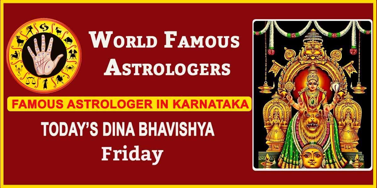 Friday Dina Bhavishya