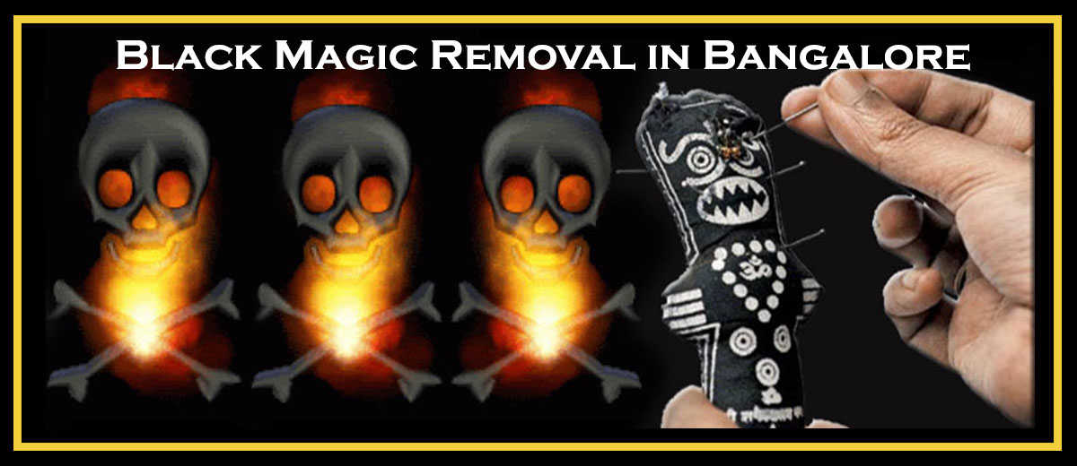 Black Magic Removal in Bangalore