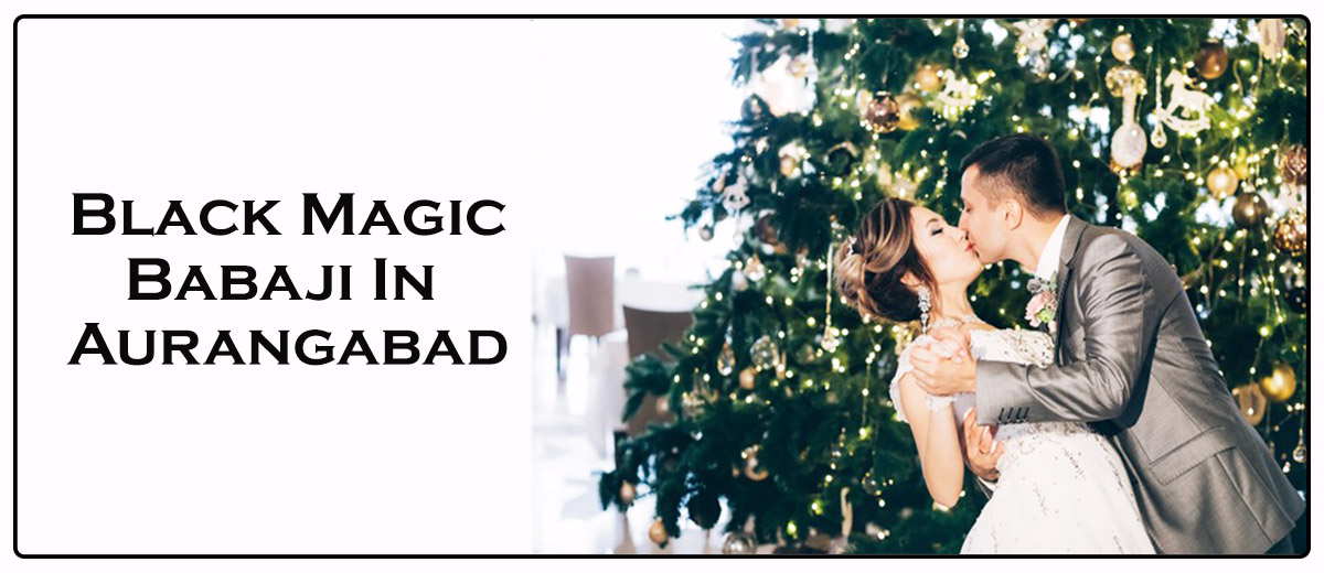 Black Magic Babaji in Aurangabad
