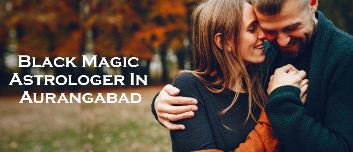 Black Magic Astrologer in Aurangabad