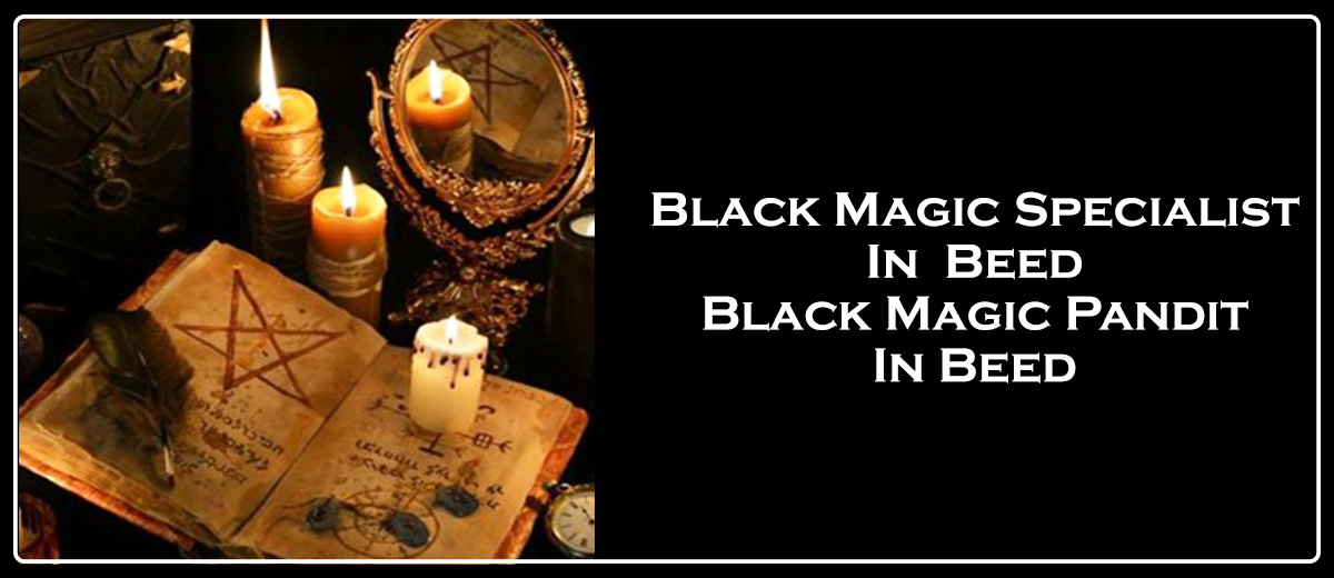 Black Magic Specialist in Beed   Black Magic Pandit in Beed