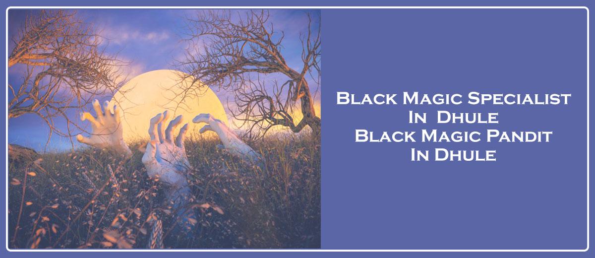 Black Magic Specialist in Dhule | Black Magic Pandit in Dhule