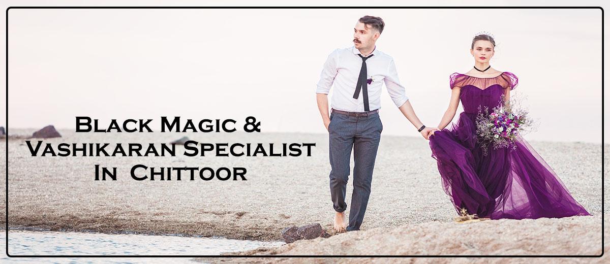 Black Magic & Vashikaran Specialist in Chittoor | Black Magic & Vashikaran Pandit in Chittoor