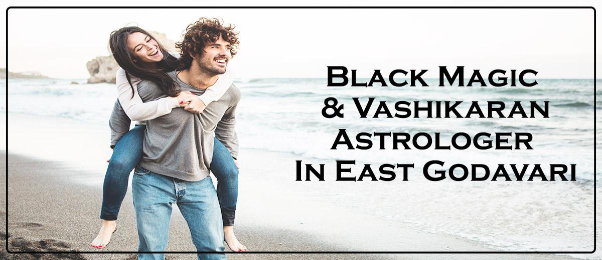 Black Magic & Vashikaran Astrologer in East Godavari