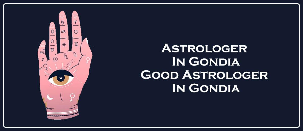Astrologer in Gondia   Good Astrologer in Gondia