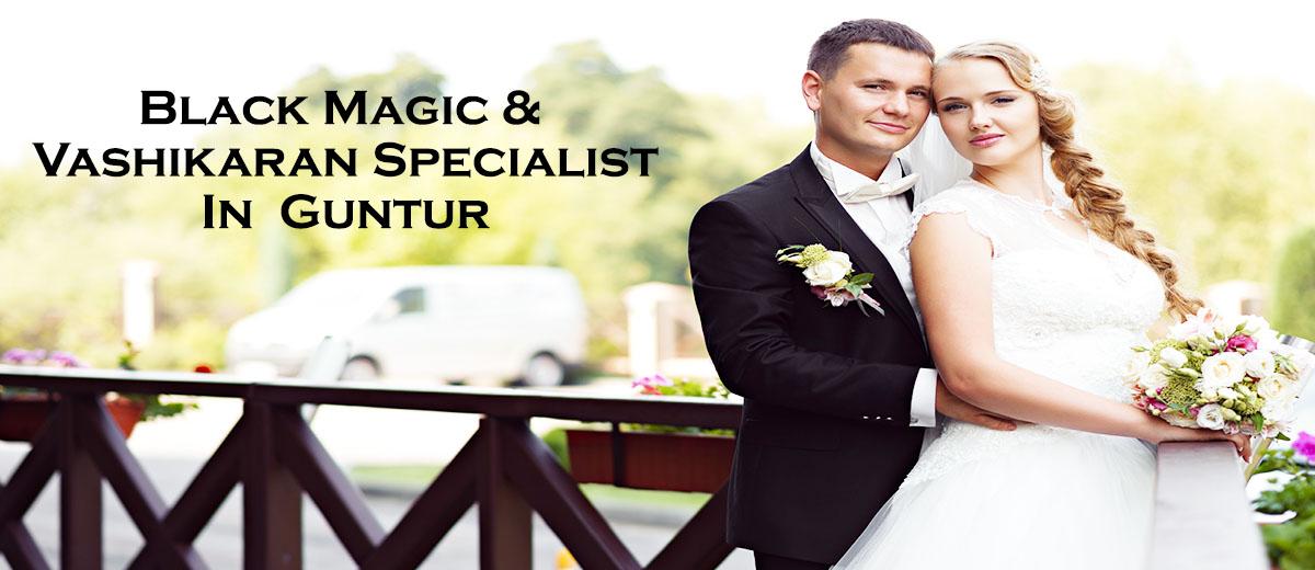 Black Magic & Vashikaran Specialist in Guntur | Black Magic & Vashikaran Pandit in Guntur