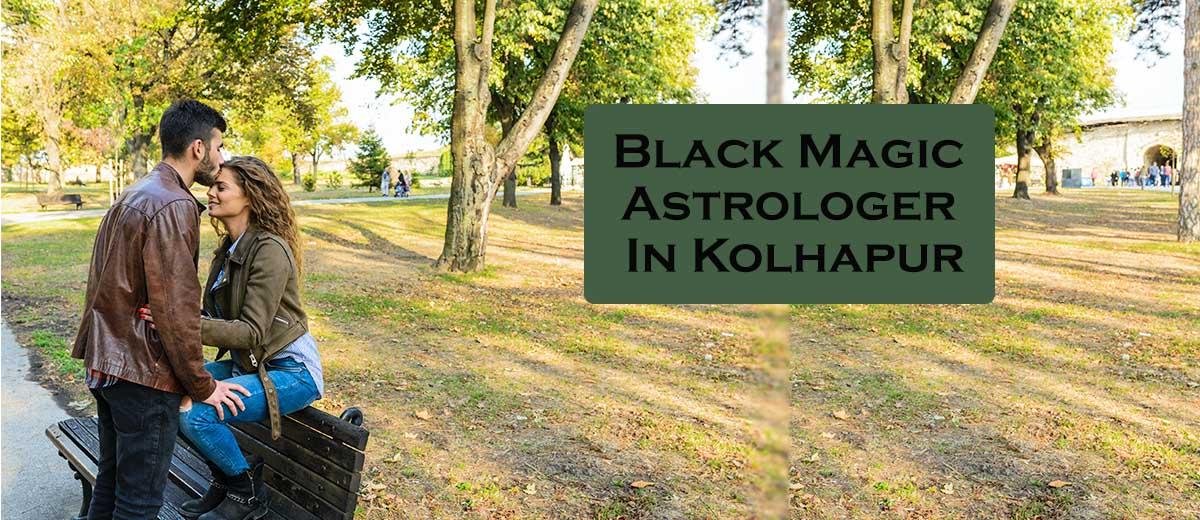 Black Magic Astrologer in Kolhapur