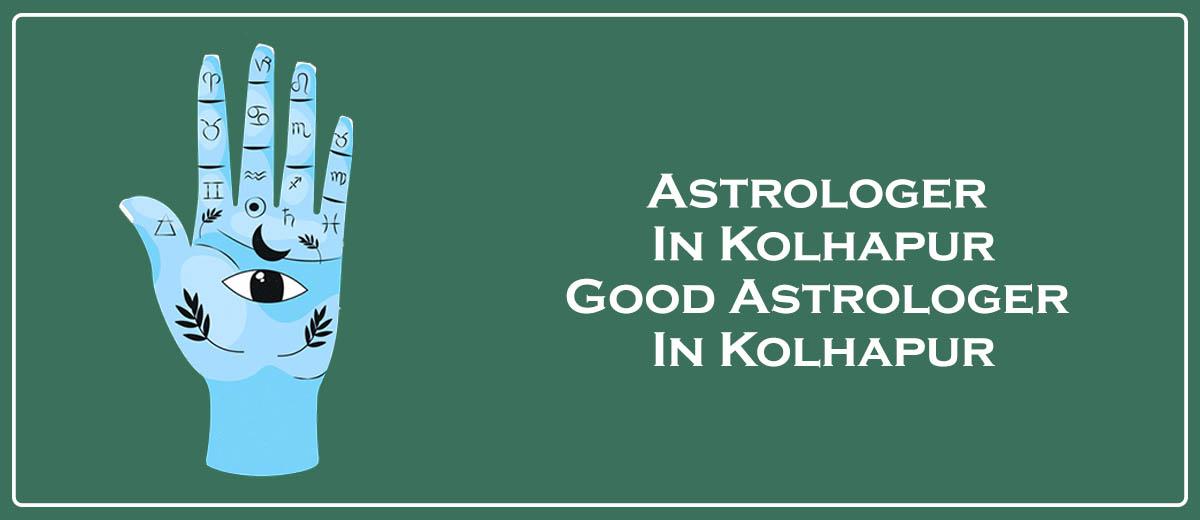 Astrologer in Kolhapur   Good Astrologer in Kolhapur