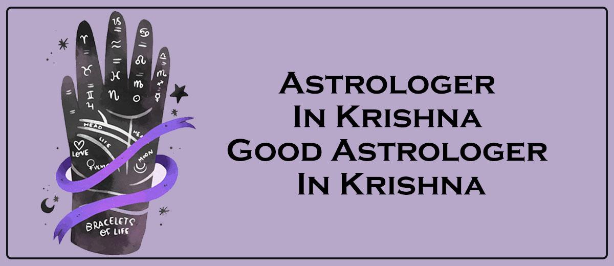 Astrologer in Krishna | Good Astrologer in Krishna