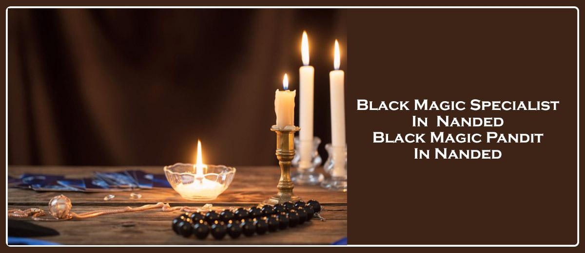 Black Magic Specialist in Nanded   Black Magic Pandit in Nanded