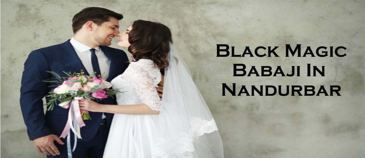 Black Magic Babaji in Nandurbar