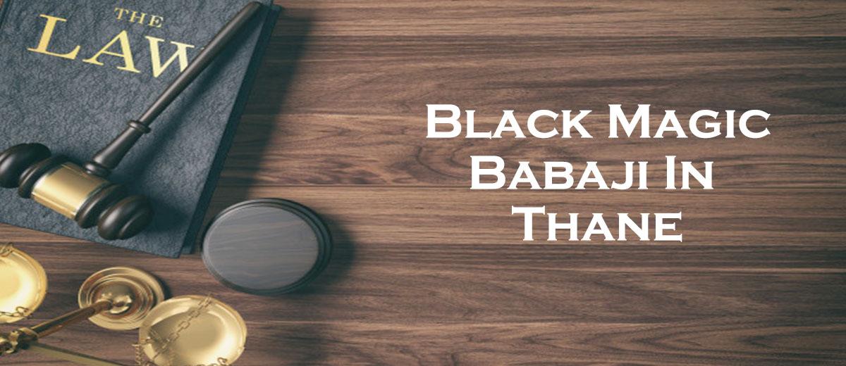 Black Magic Babaji in Thane