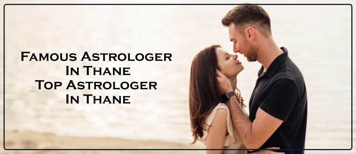 Famous Astrologer in Thane | Top Astrologer in Thane