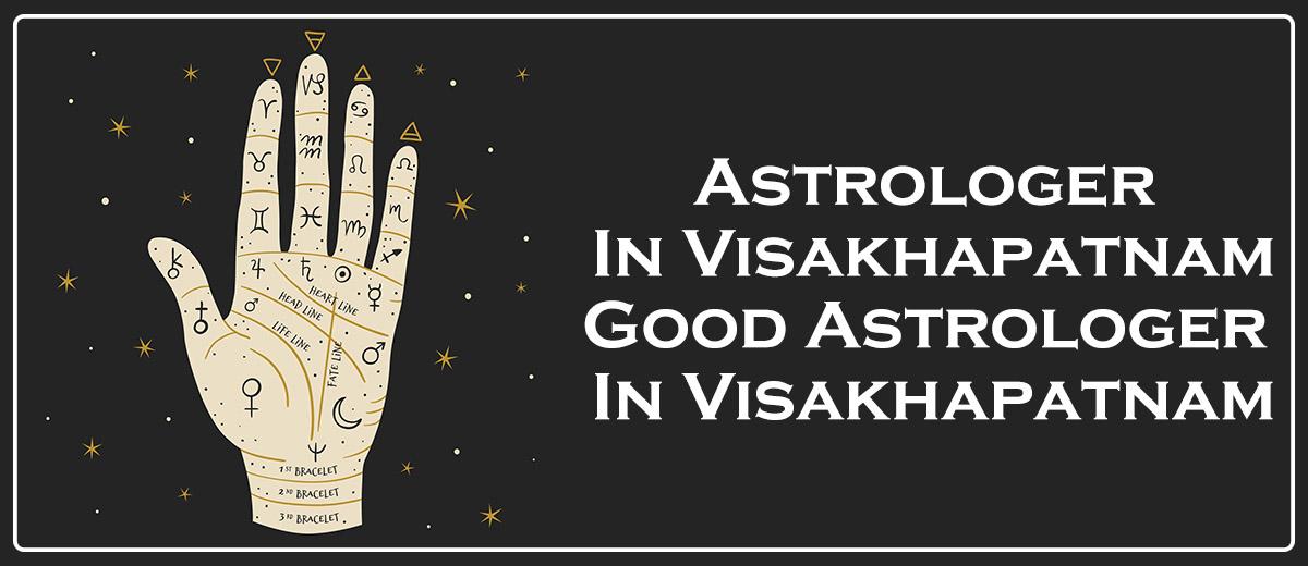 Astrologer in Visakhapatnam   Good Astrologer in Visakhapatnam
