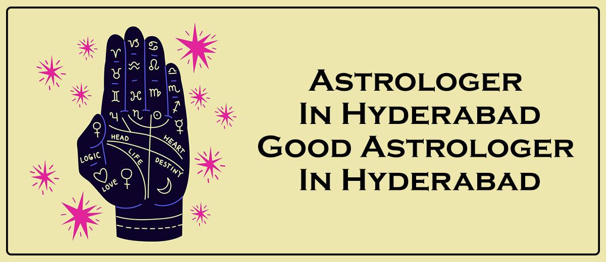 Astrologer in Hyderabad   Good Astrologer in Hyderabad