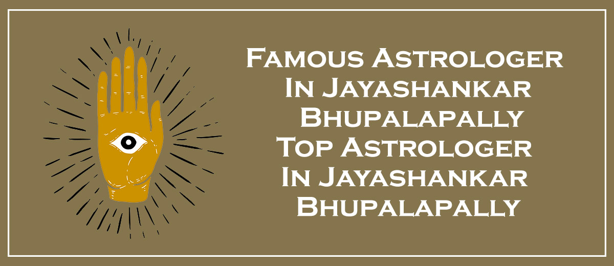 Famous Astrologer in Jayashankar Bhupalapally   Top Astrologer in Jayashankar Bhupalapally