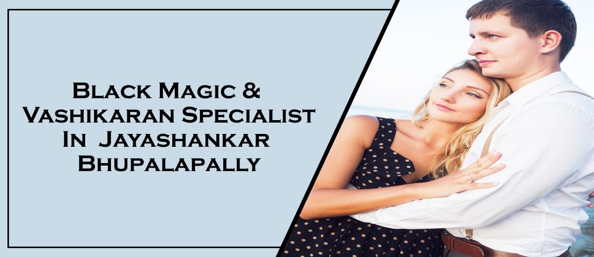 Black Magic & Vashikaran Specialist in Jayashankar Bhupalapally   Black Magic & Vashikaran Pandit in Jayashankar Bhupalapally