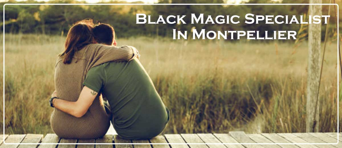 Black Magic Specialist In Montpellier