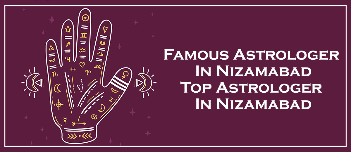 Famous Astrologer in Nizamabad | Top Astrologer in Nizamabad