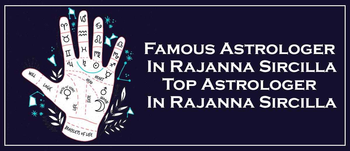Famous Astrologer in Rajanna Sircilla | Top Astrologer in Rajanna Sircilla