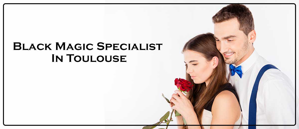 Black Magic Specialist In Toulouse