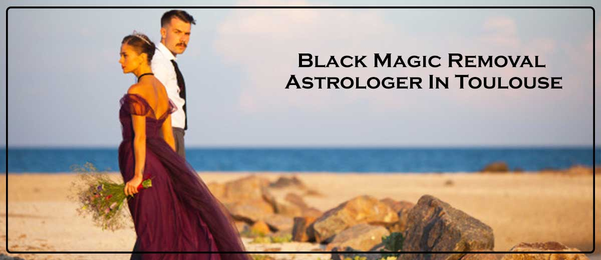 Black Magic Removal Astrologer In Toulouse