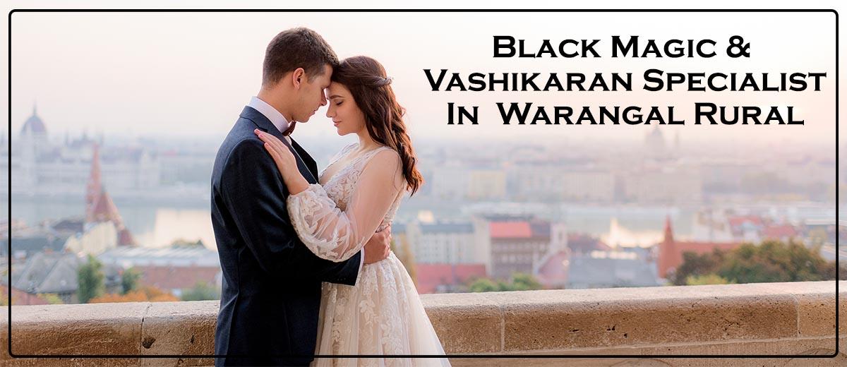 Black Magic & Vashikaran Specialist in Warangal Rural | Black Magic & Vashikaran Pandit in Warangal Rural