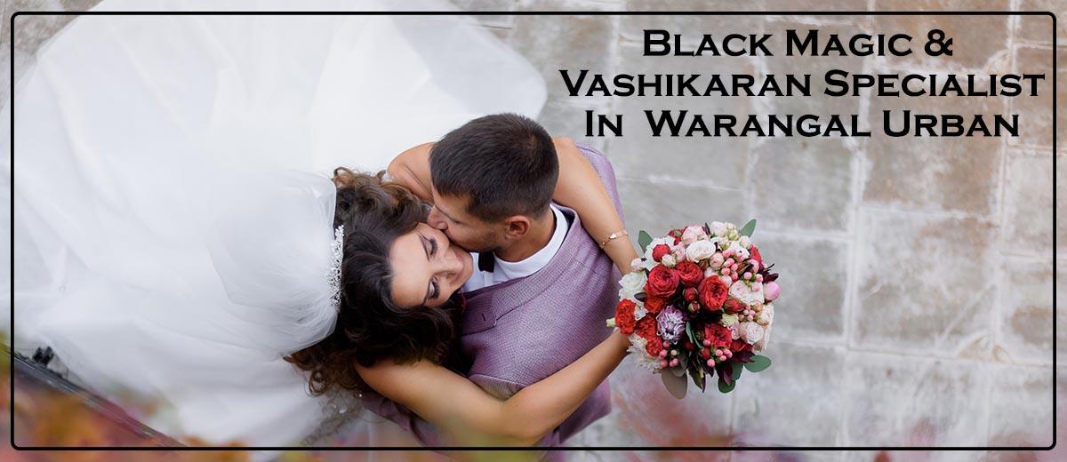 Black Magic & Vashikaran Specialist in Warangal Urban | Black Magic & Vashikaran Pandit in Warangal Urban