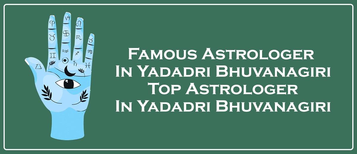 Famous Astrologer in Yadadri Bhuvanagiri | Top Astrologer in Yadadri Bhuvanagiri