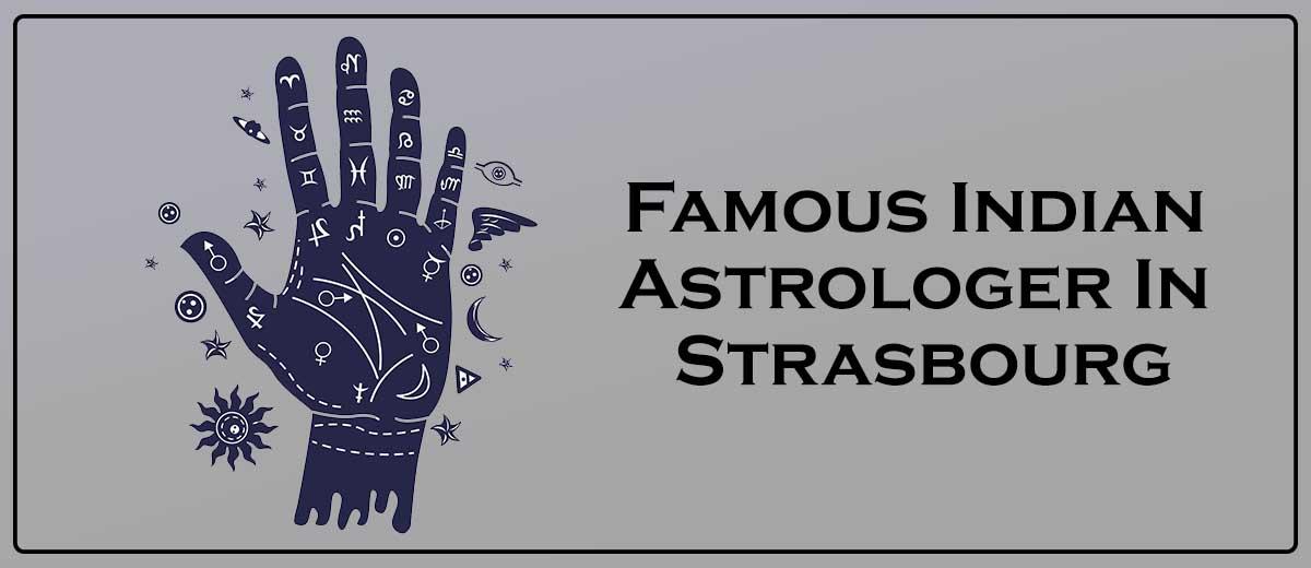 Famous Indian Astrologer In Strasbourg