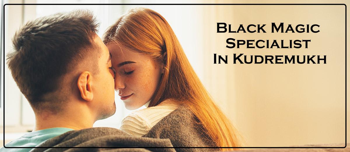 Black Magic Specialist in Kudremukh | Black Magic Pandit in Kudremukh
