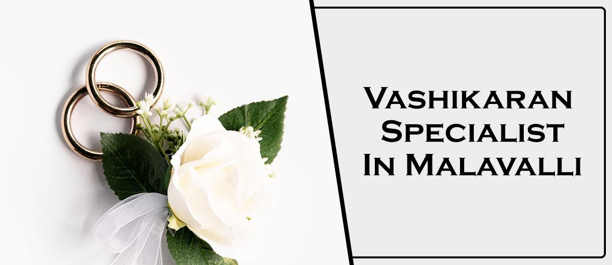 Vashikaran Specialist in Malavalli