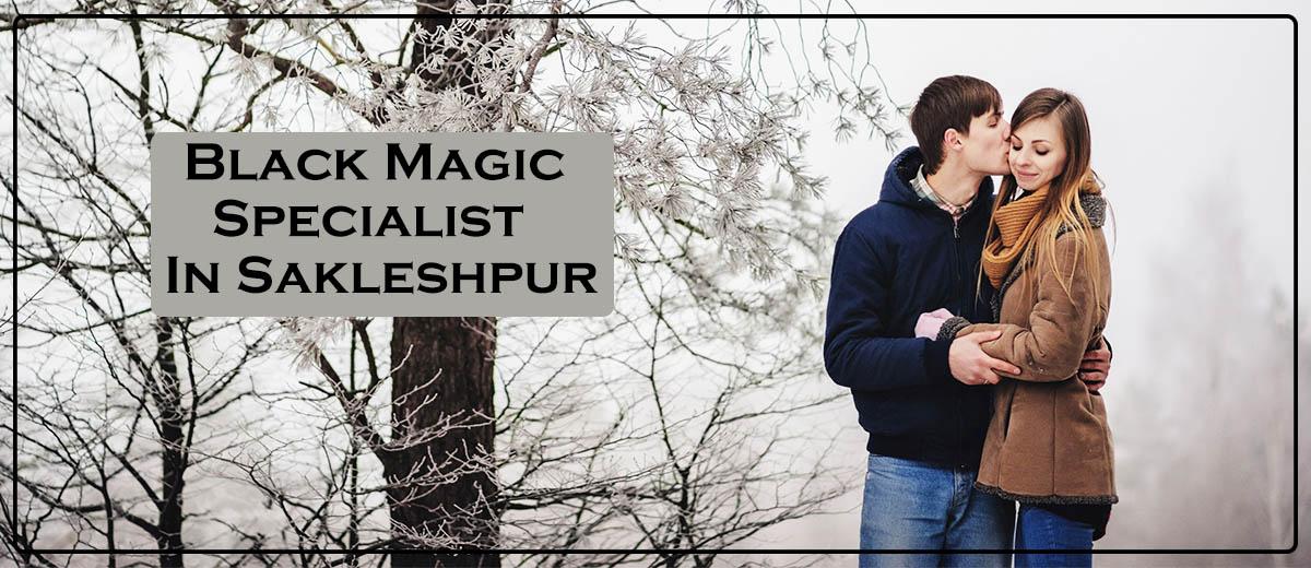 Black Magic Specialist in Sakleshpur