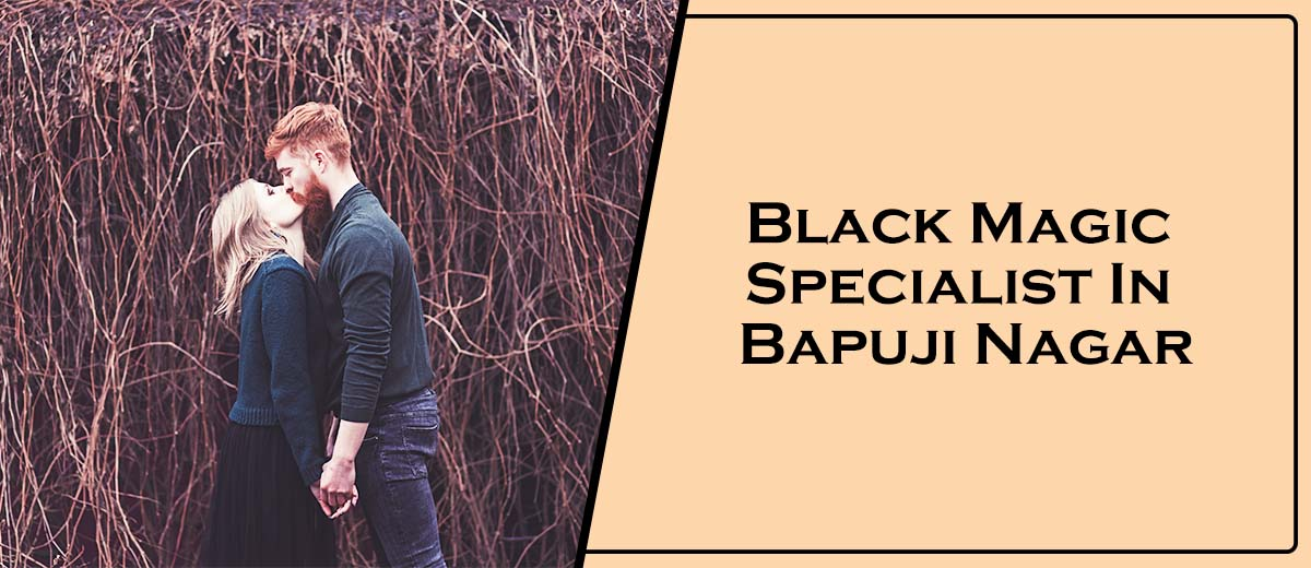 Black Magic Specialist In Bapuji Nagar