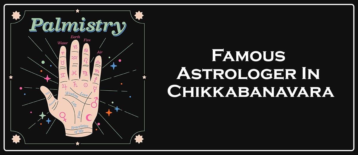 Famous Astrologer In Chikkabanavara