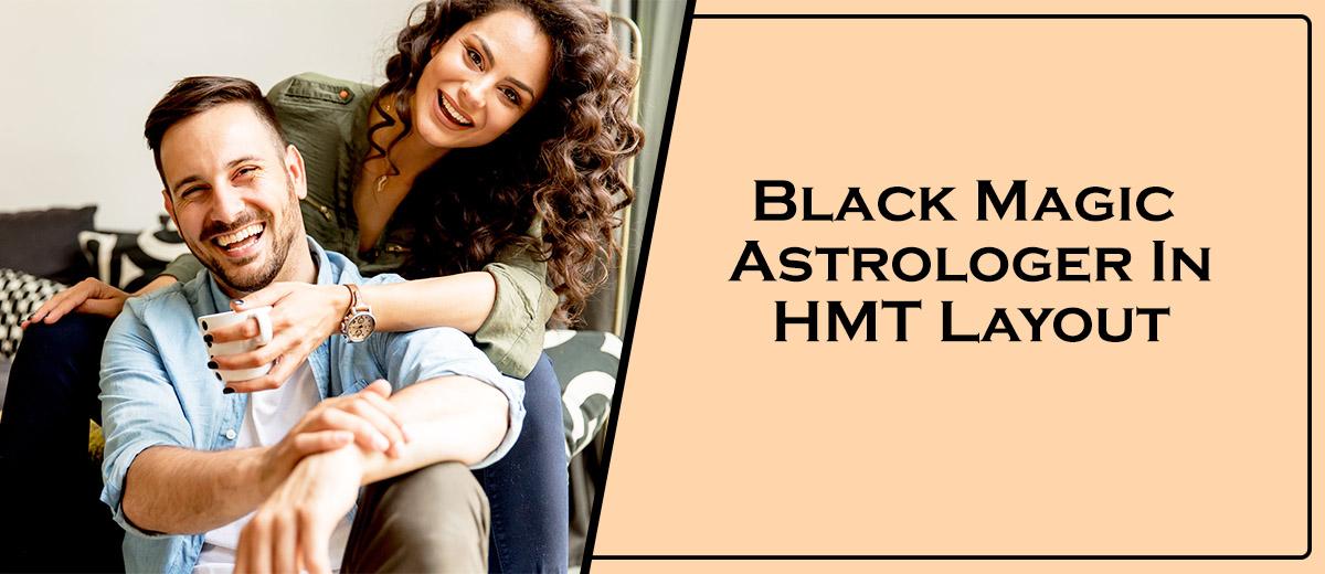 Black Magic Astrologer In HMT Layout