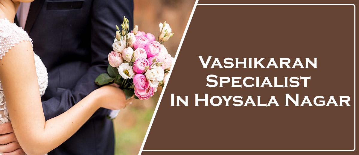 Vashikaran Specialist In Hoysala Nagar