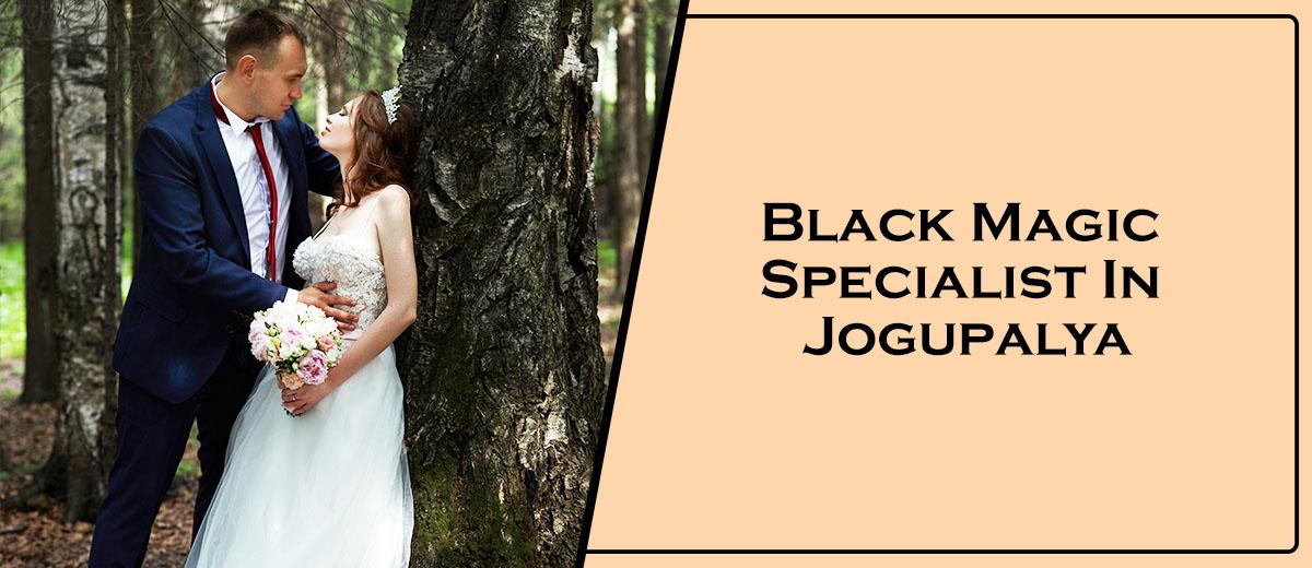 Black Magic Specialist In Jogupalya