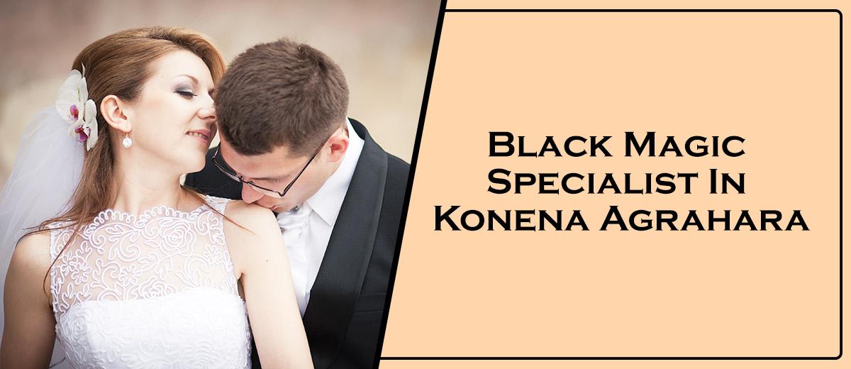 Black Magic Specialist In Konena Agrahara