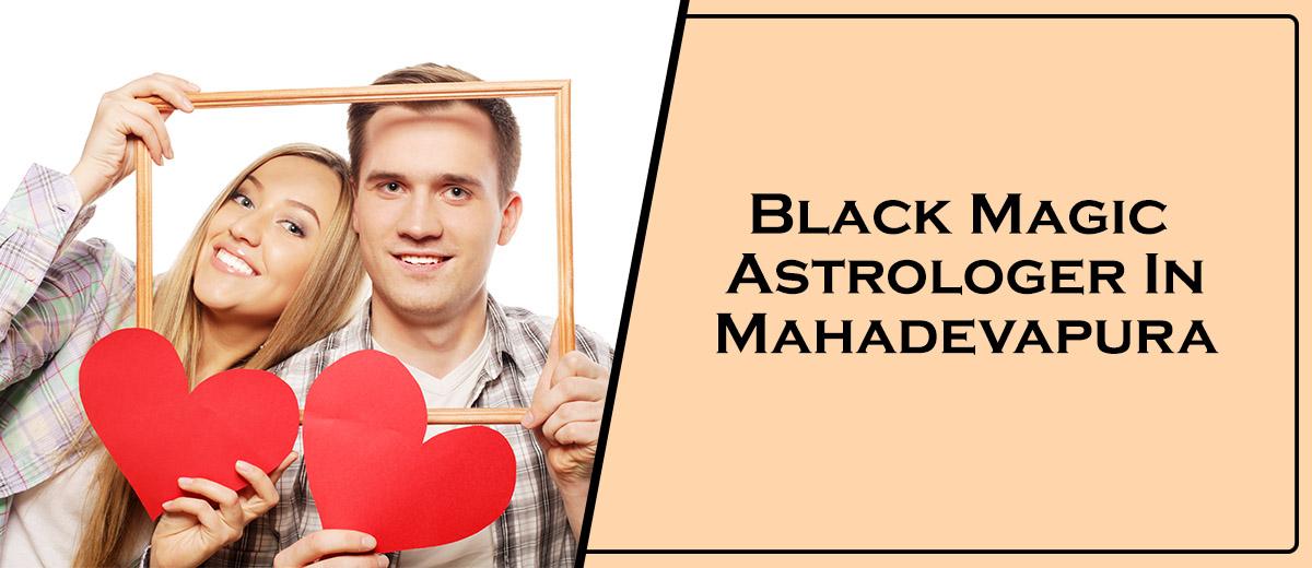Black Magic Astrologer In Mahadevapura