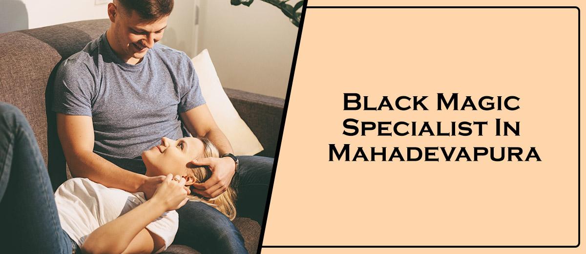 Black Magic Specialist In Mahadevapura