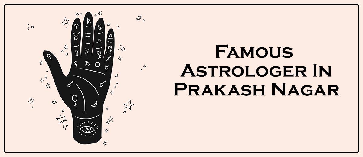 Famous Astrologer In Prakash Nagar