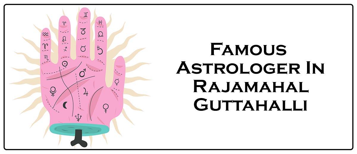 Famous Astrologer In Rajamahal Guttahalli