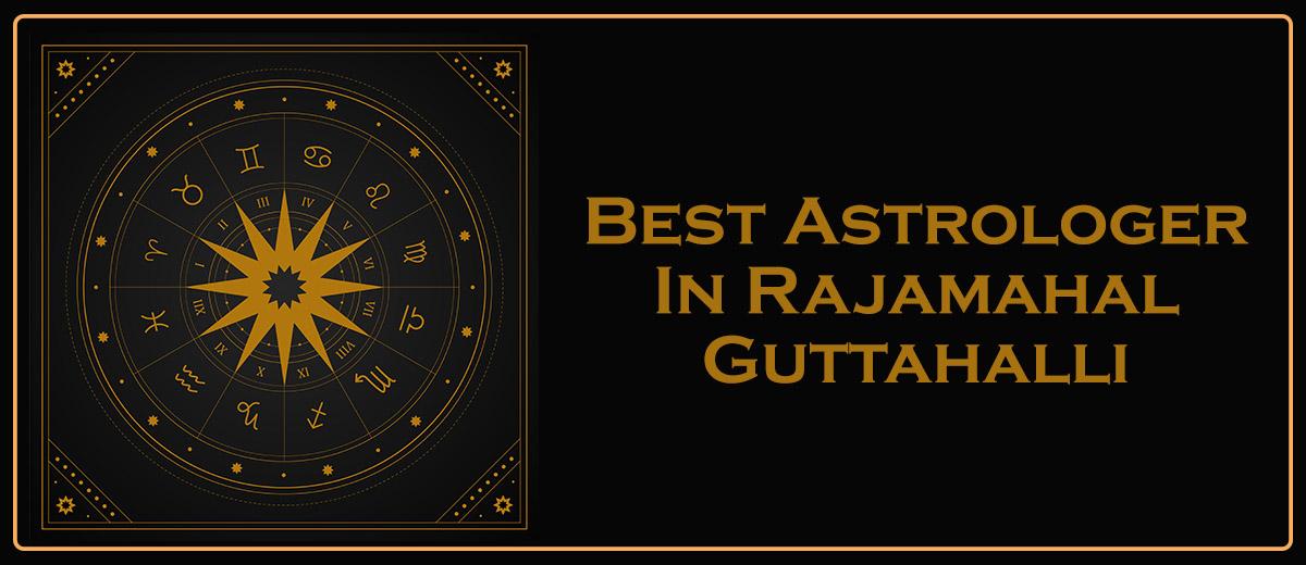 Best Astrologer In Rajamahal Guttahalli
