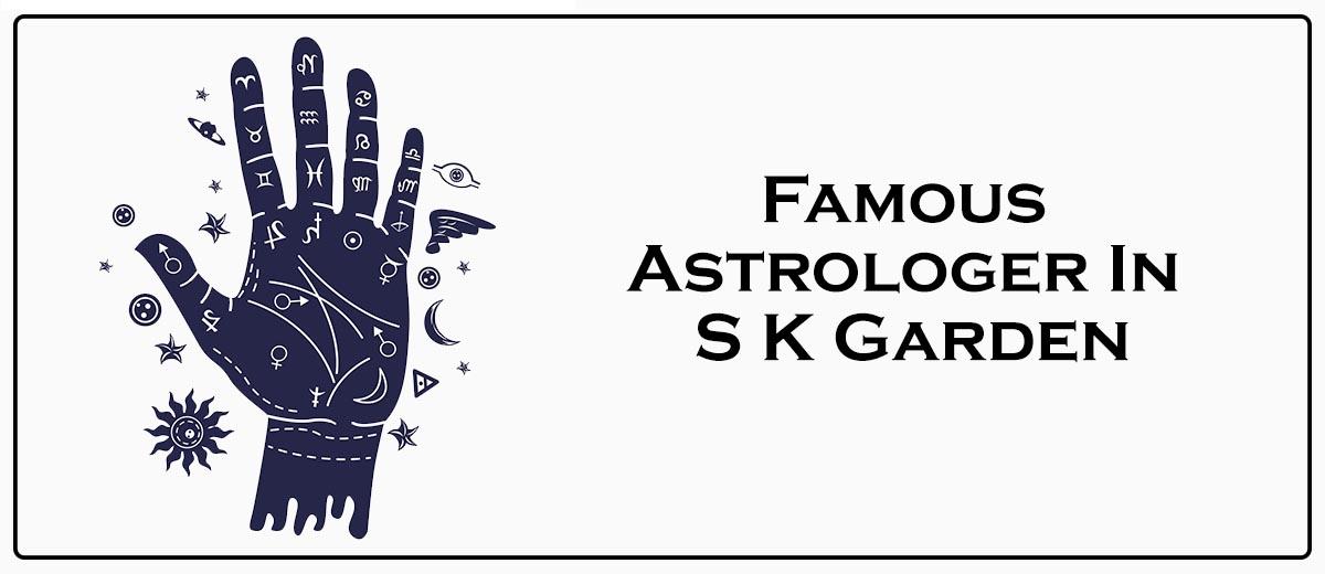 Famous Astrologer In S K Garden