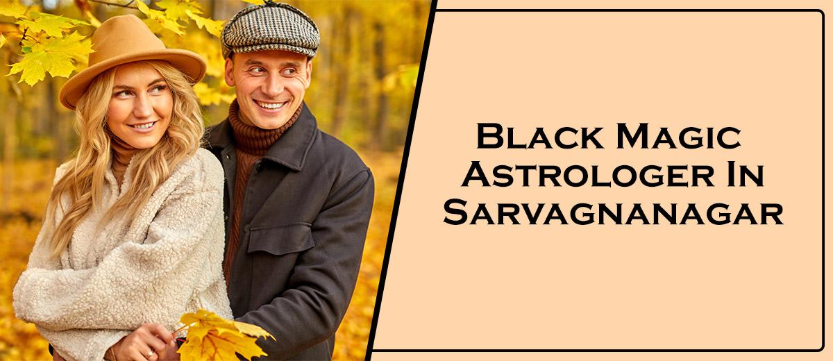 Black Magic Astrologer In Sarvagnanagar