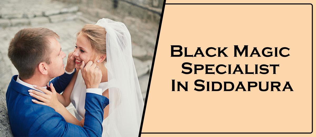 Black Magic Specialist In Siddapura