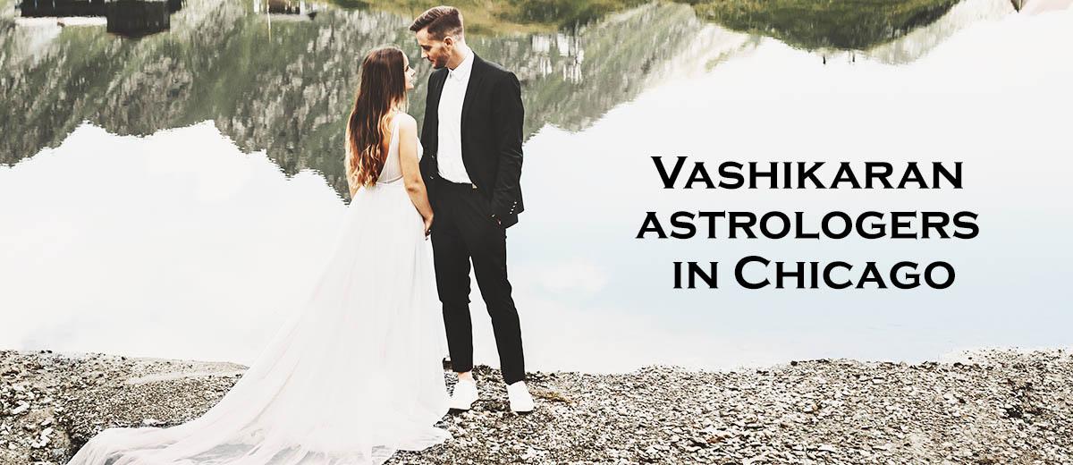 Vashikaran astrologers in Chicago
