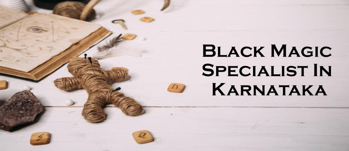 Black Magic Specialist In Karnataka