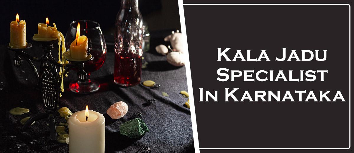 Kala Jadu Specialist in Karnataka